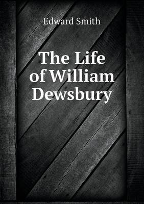 The Life of William Dewsbury (Paperback)