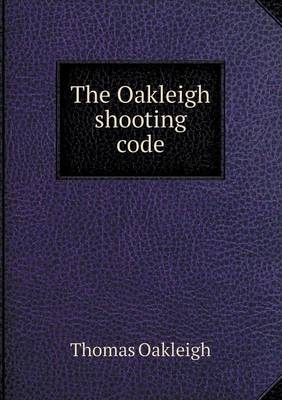 The Oakleigh Shooting Code (Paperback)