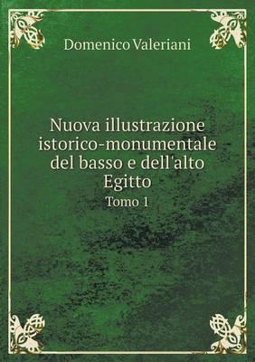 Nuova Illustrazione Istorico-Monumentale del Basso E Dell'alto Egitto Tomo 1 (Paperback)