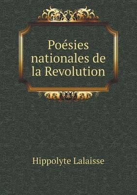 Poesies Nationales de La Revolution (Paperback)