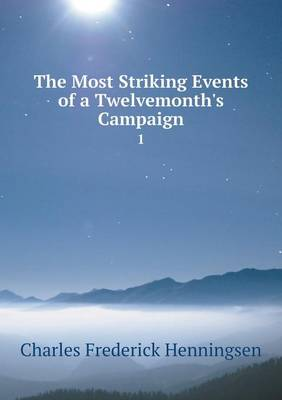 The Most Striking Events of a Twelvemonth's Campaign 1 (Paperback)