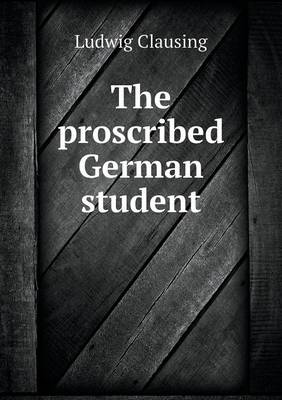 The Proscribed German Student (Paperback)