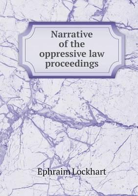 Narrative of the Oppressive Law Proceedings (Paperback)