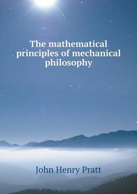 The Mathematical Principles of Mechanical Philosophy (Paperback)