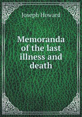 Memoranda of the Last Illness and Death (Paperback)