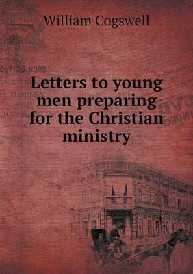 Letters to Young Men Preparing for the Christian Ministry (Paperback)
