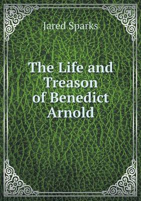 The Life and Treason of Benedict Arnold (Paperback)
