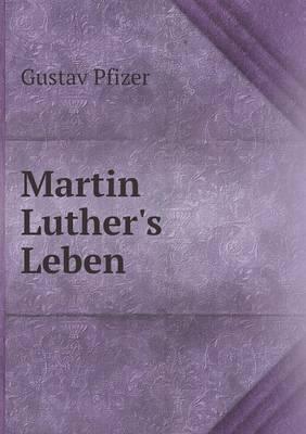 Martin Luther's Leben (Paperback)