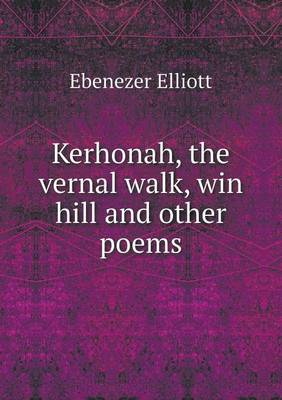Kerhonah, the Vernal Walk, Win Hill and Other Poems (Paperback)