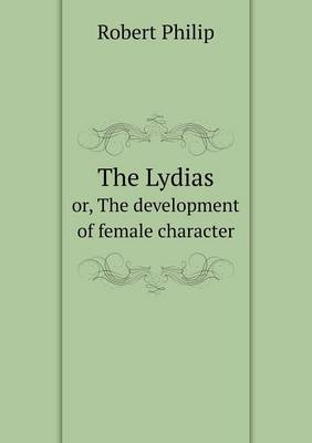 The Lydias Or, the Development of Female Character (Paperback)