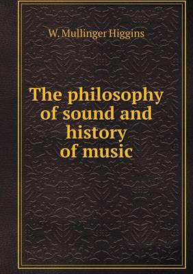 The Philosophy of Sound and History of Music (Paperback)