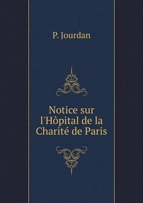 Notice Sur L'Hopital de La Charite de Paris (Paperback)