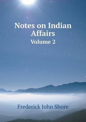 Notes on Indian Affairs Volume 2 (Paperback)