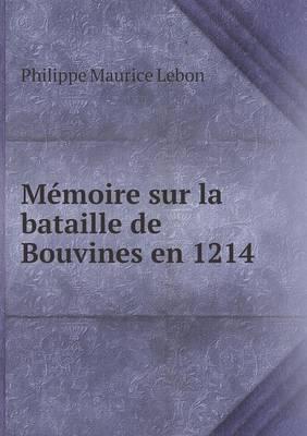 Memoire Sur La Bataille de Bouvines En 1214 (Paperback)