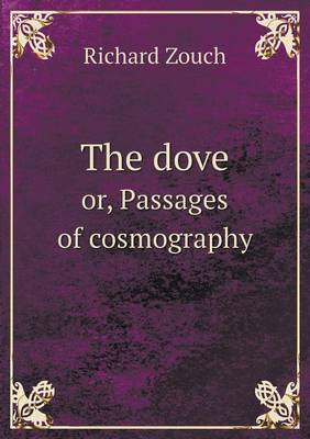 The Dove Or, Passages of Cosmography (Paperback)