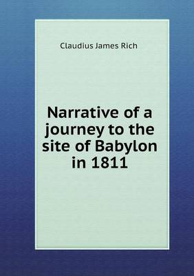 Narrative of a Journey to the Site of Babylon in 1811 (Paperback)