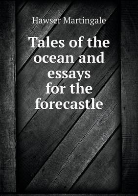 Tales of the Ocean and Essays for the Forecastle (Paperback)