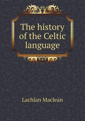 The History of the Celtic Language (Paperback)
