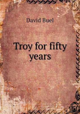 Troy for Fifty Years (Paperback)