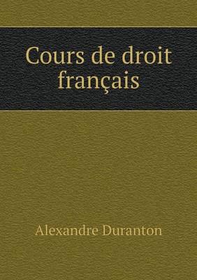 Cours de Droit Francais (Paperback)