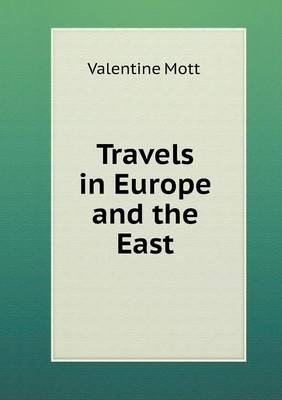 Travels in Europe and the East (Paperback)