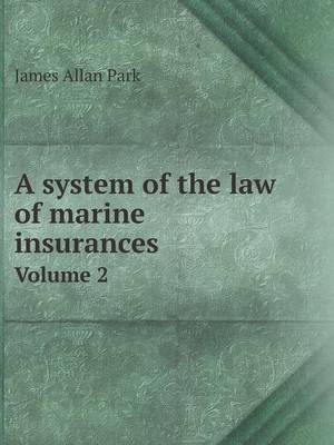 A System of the Law of Marine Insurances Volume 2 (Paperback)
