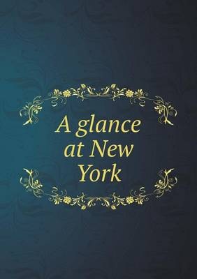 A Glance at New York (Paperback)
