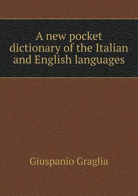 A New Pocket Dictionary of the Italian and English Languages (Paperback)