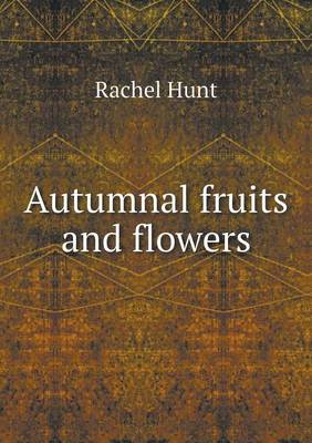 Autumnal Fruits and Flowers (Paperback)