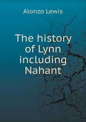 The History of Lynn Including Nahant (Paperback)