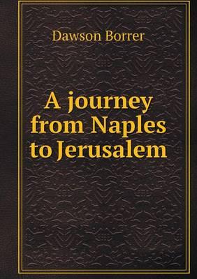 A Journey from Naples to Jerusalem (Paperback)