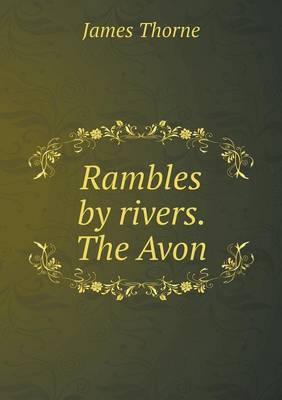 Rambles by Rivers. the Avon (Paperback)