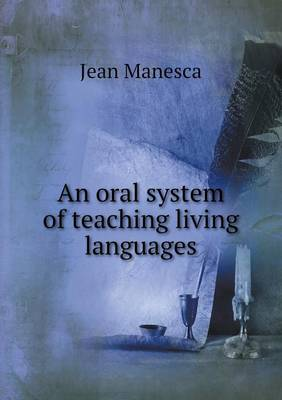 An Oral System of Teaching Living Languages (Paperback)
