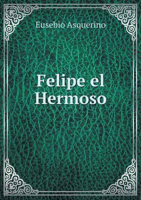 Felipe El Hermoso (Paperback)