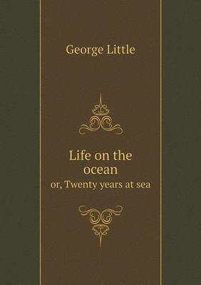 Life on the Ocean Or, Twenty Years at Sea (Paperback)