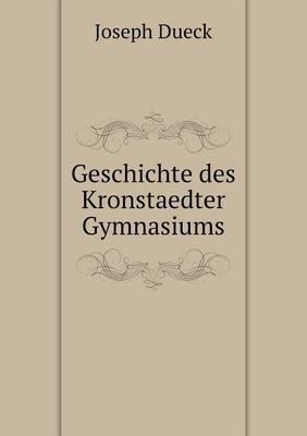 Geschichte Des Kronstaedter Gymnasiums (Paperback)