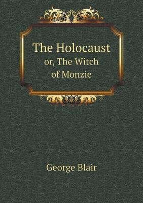 The Holocaust Or, the Witch of Monzie (Paperback)
