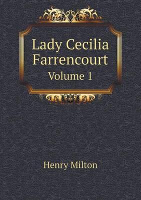 Lady Cecilia Farrencourt Volume 1 (Paperback)