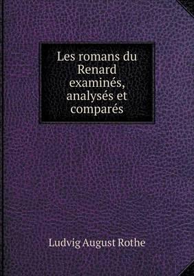 Les Romans Du Renard Examines, Analyses Et Compares (Paperback)