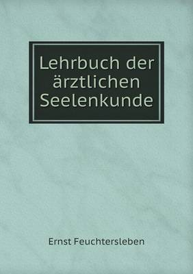 Lehrbuch Der Arztlichen Seelenkunde (Paperback)