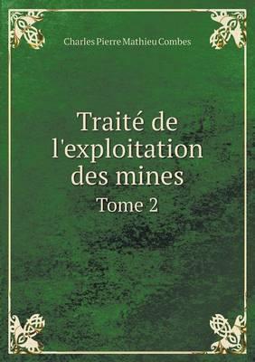 Traite de L'Exploitation Des Mines Tome 2 (Paperback)