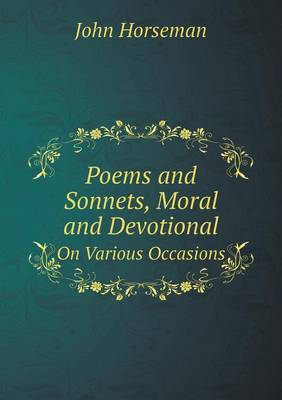 Poems and Sonnets, Moral and Devotional on Various Occasions (Paperback)