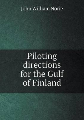 Piloting Directions for the Gulf of Finland (Paperback)