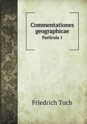Commentationes Geographicae Particula 1 (Paperback)