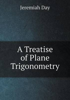 A Treatise of Plane Trigonometry (Paperback)