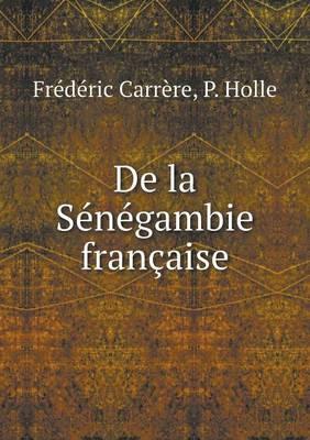 de La Senegambie Francaise (Paperback)