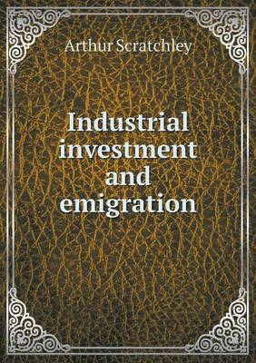 Industrial Investment and Emigration (Paperback)