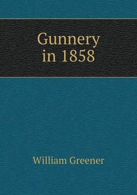 Gunnery in 1858 (Paperback)