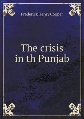 The Crisis in Th Punjab (Paperback)