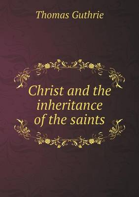 Christ and the Inheritance of the Saints (Paperback)